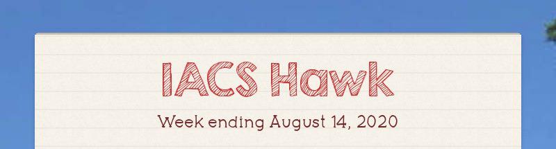 IACS Hawk Week ending August 14, 2020