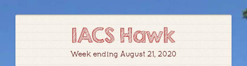 IACS Hawk Week ending August 21, 2020