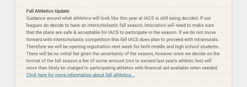Fall Athletics Update Guidance around what athletics will look like this year at IACS is still...