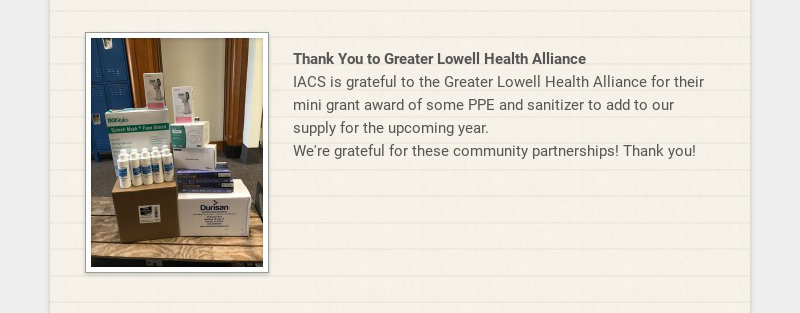 Thank You to Greater Lowell Health Alliance IACS is grateful to the Greater Lowell Health...