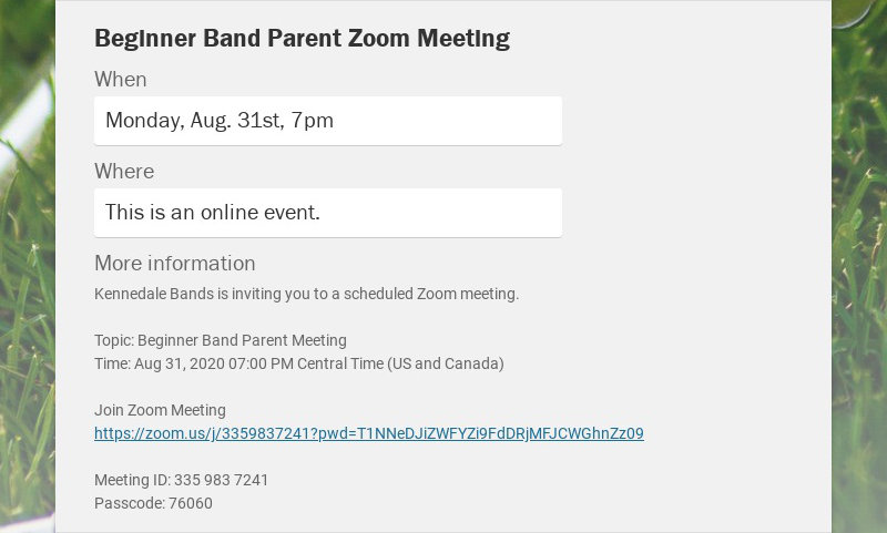 Beginner Band Parent Zoom Meeting When Monday, Aug. 31st, 7pm Where This is an online event. More...