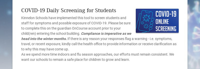 COVID-19 Daily Screening for Students Kinnelon Schools have implemented this tool to screen...