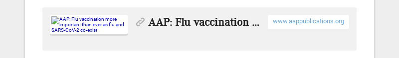 AAP: Flu vaccination more important than ever as flu and SARS-CoV-2 co-exist www.aappublications.org