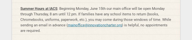 Summer Hours at IACS: Beginning Monday, June 15th our main office will be open Monday through...