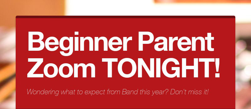 Beginner Parent Zoom TONIGHT! Wondering what to expect from Band this year? Don't miss it!