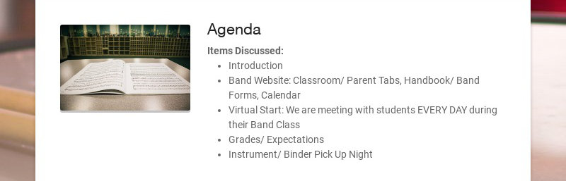 Agenda Items Discussed: Introduction Band Website: Classroom/ Parent Tabs, Handbook/ Band Forms,...
