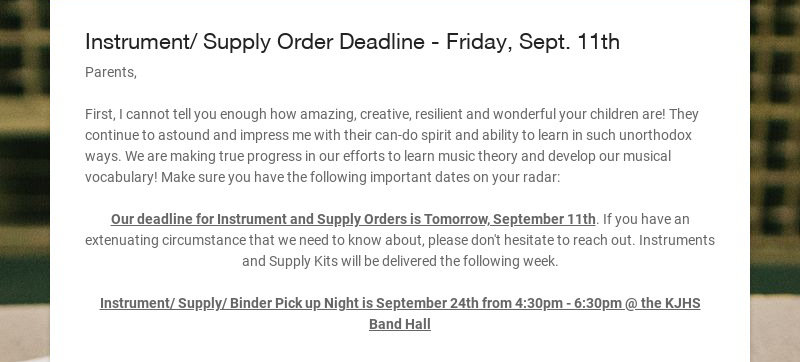Instrument/ Supply Order Deadline - Friday, Sept. 11th Parents, First, I cannot tell you enough...