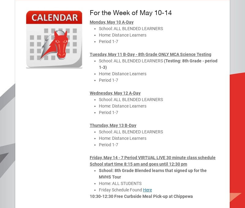 For the Week of May 10-14 Monday, May 10 A-Day School: ALL BLENDED LEARNERS Home: Distance...