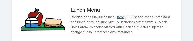 Lunch Menu Check out the May lunch menu here! FREE school meals (breakfast and lunch) through...