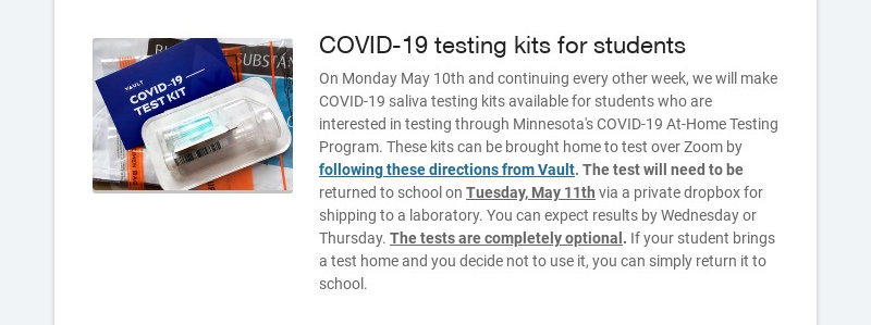 COVID-19 testing kits for students On Monday May 10th and continuing every other week, we will...