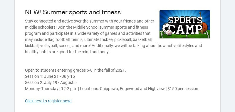 NEW! Summer sports and fitness Stay connected and active over the summer with your friends and...