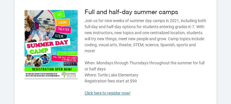 Full and half-day summer camps Join us for nine weeks of summer day camps in 2021, including both...