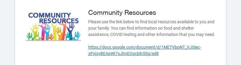 Community Resources Please use the link below to find local resources available to you and your...