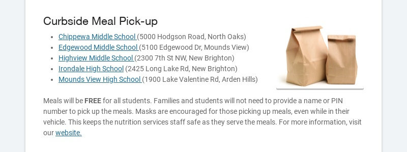 Curbside Meal Pick-up Chippewa Middle School (5000 Hodgson Road, North Oaks) Edgewood Middle...