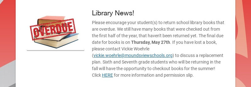 Library News! Please encourage your student(s) to return school library books that are overdue....