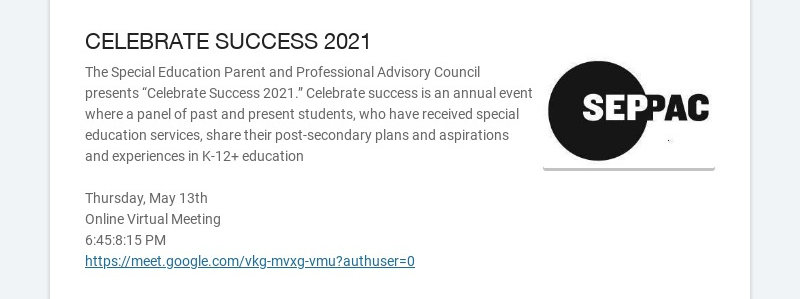 CELEBRATE SUCCESS 2021 The Special Education Parent and Professional Advisory Council presents...