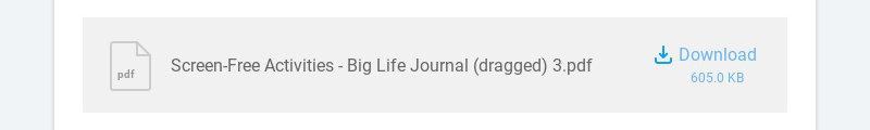 pdf Screen-Free Activities - Big Life Journal (dragged) 3.pdf Download 605.0 KB