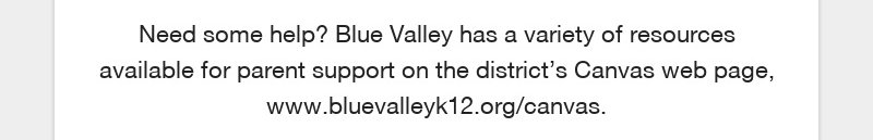 Need some help? Blue Valley has a variety of resources available for parent support on the...