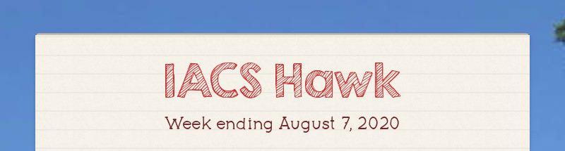 IACS Hawk Week ending August 7, 2020