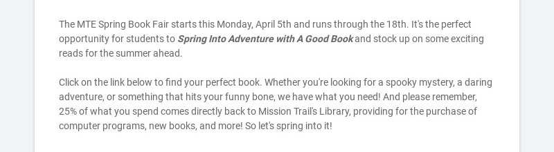 The MTE Spring Book Fair starts this Monday, April 5th and runs through the 18th. It's the...