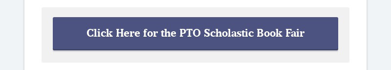 Click Here for the PTO Scholastic Book Fair