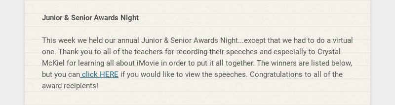 Junior & Senior Awards Night This week we held our annual Junior & Senior Awards Night...except...