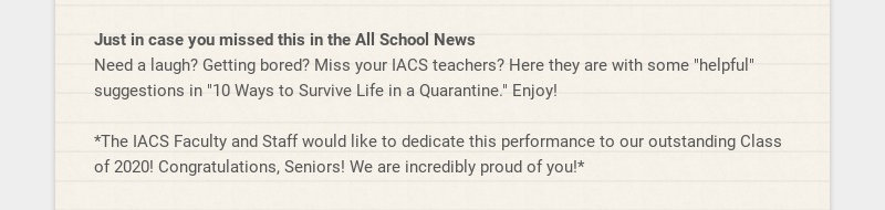Just in case you missed this in the All School News Need a laugh? Getting bored? Miss your IACS...