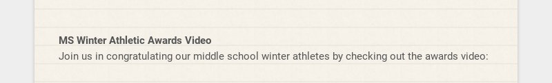 MS Winter Athletic Awards Video Join us in congratulating our middle school winter athletes by...