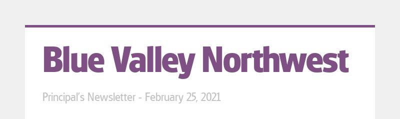 Blue Valley Northwest Principal's Newsletter - February 25, 2021