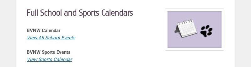 Full School and Sports Calendars BVNW Calendar View All School Events BVNW Sports Events View...