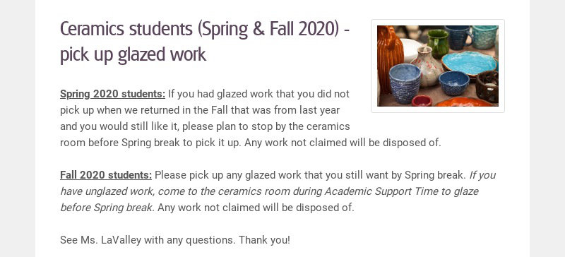 Ceramics students (Spring & Fall 2020) - pick up glazed work Spring 2020 students: If you had...