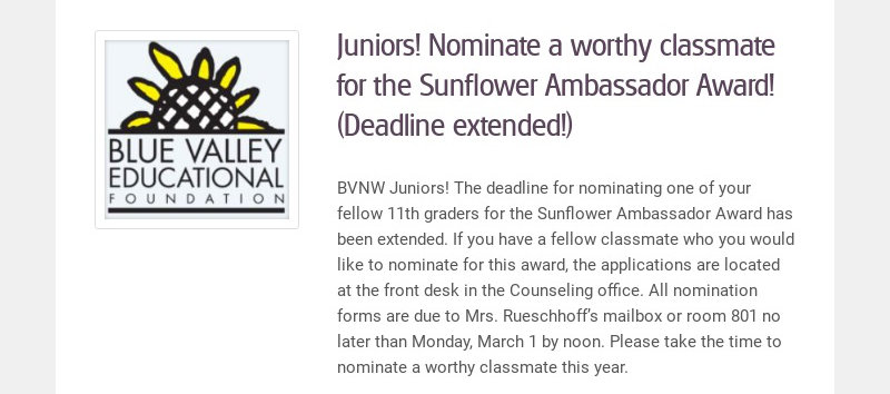 Juniors! Nominate a worthy classmate for the Sunflower Ambassador Award! (Deadline extended!)...