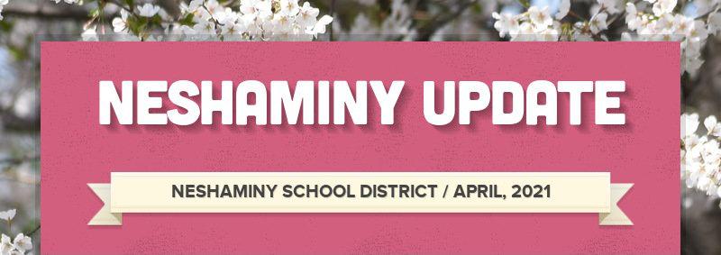 NESHAMINY UPDATE NESHAMINY SCHOOL DISTRICT / APRIL, 2021