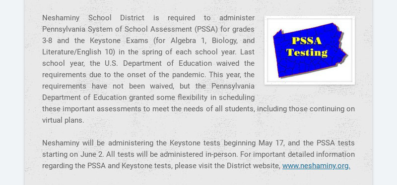 Neshaminy School District is required to administer Pennsylvania System of School Assessment...