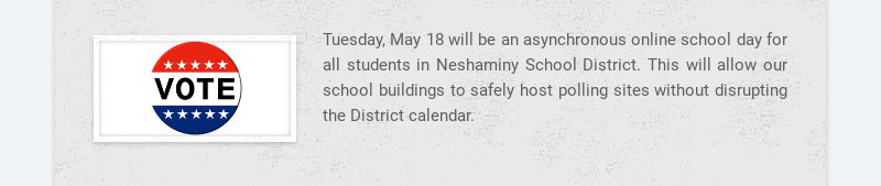 Tuesday, May 18 will be an asynchronous online school day for all students in Neshaminy School...