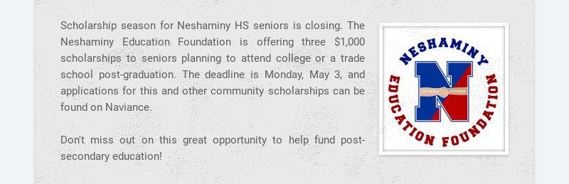 Scholarship season for Neshaminy HS seniors is closing. The Neshaminy Education Foundation is...