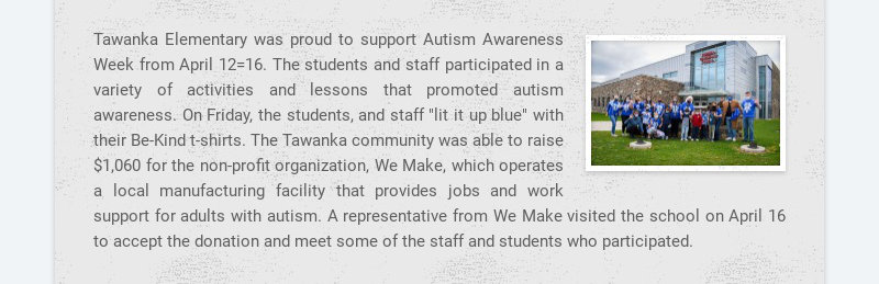 Tawanka Elementary was proud to support Autism Awareness Week from April 12=16. The students and...