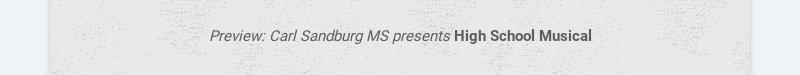 Preview: Carl Sandburg MS presents High School Musical