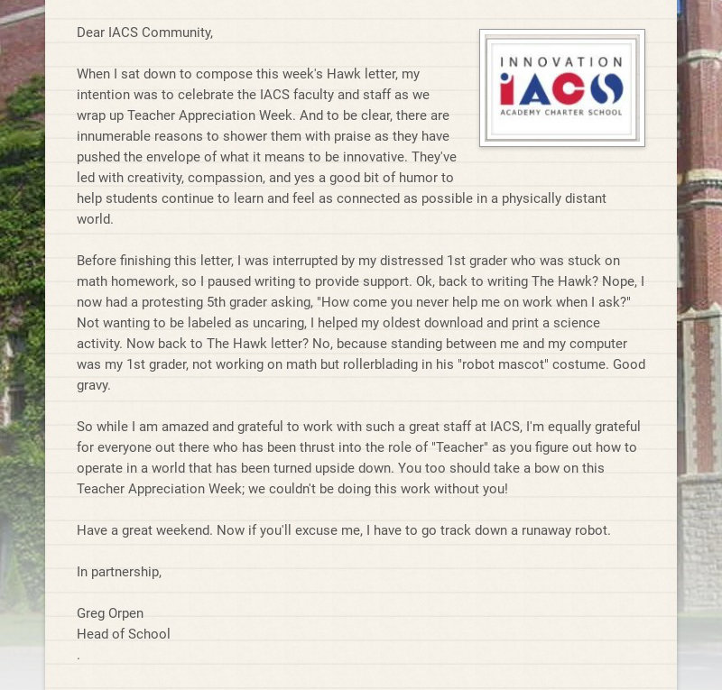 Dear IACS Community, When I sat down to compose this week's Hawk letter, my intention was to...