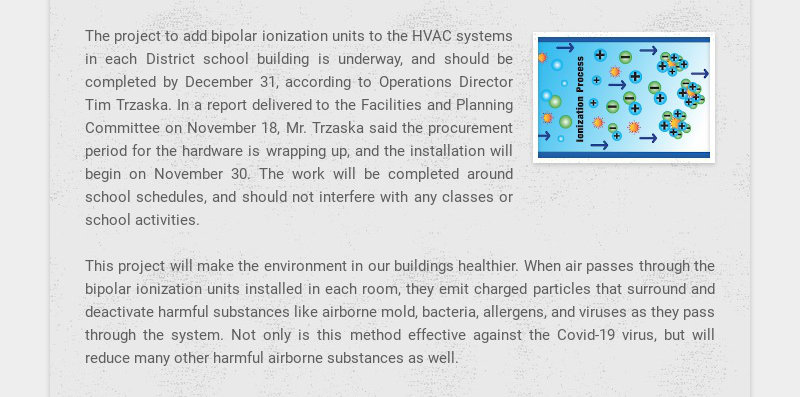 The project to add bipolar ionization units to the HVAC systems in each District school building...