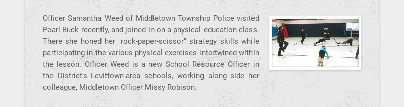 Officer Samantha Weed of Middletown Township Police visited Pearl Buck recently, and joined in on...