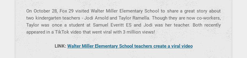 On October 28, Fox 29 visited Walter Miller Elementary School to share a great story about two...