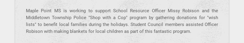 Maple Point MS is working to support School Resource Officer Missy Robison and the Middletown...