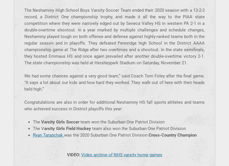 The Neshaminy High School Boys Varsity Soccer Team ended their 2020 season with a 13-2-2 record,...